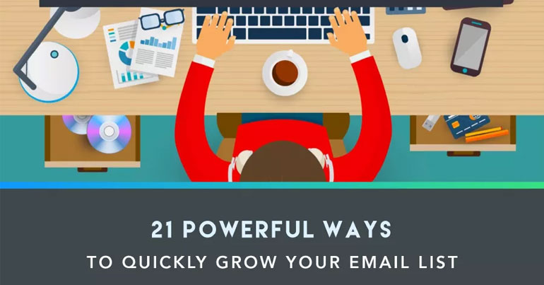 21 Shockingly Powerful Techniques For Growing Your Email List Fast